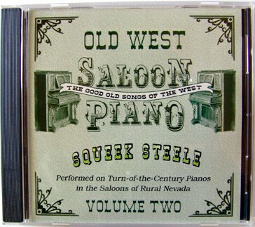 Squeek Steele Performed on Turn-of-the-Century Pianos in the Saloons of Rural Nevada.